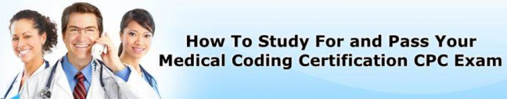 Practice Sample CPC Test Questions to Prepare Yourself For Your Actual Certified Coder Exam and Medical Coding Career