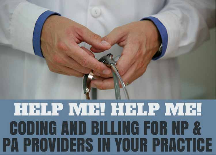 Coding and Billing for NP and PA Providers in Your Practice